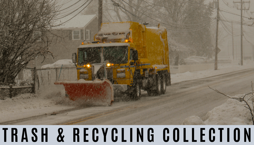 Picture of a sanitation truck plowing a road. Text: Trash & Recycling Collection Information