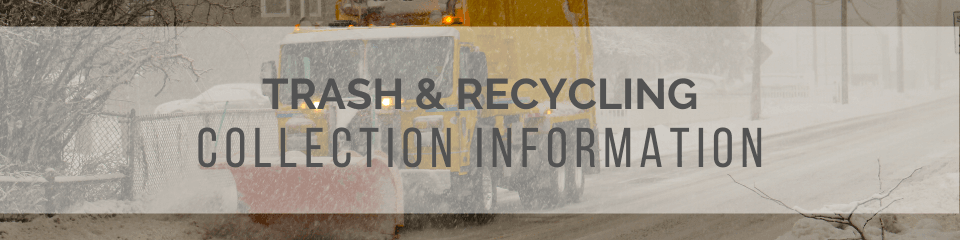 Photo of a sanitation truck plowing snow. Text: Trash & Recycling Information