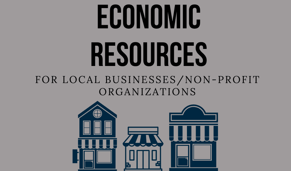 Image of storefronts with the following text: Economic Resources for Local Businesses/Non-profit Org