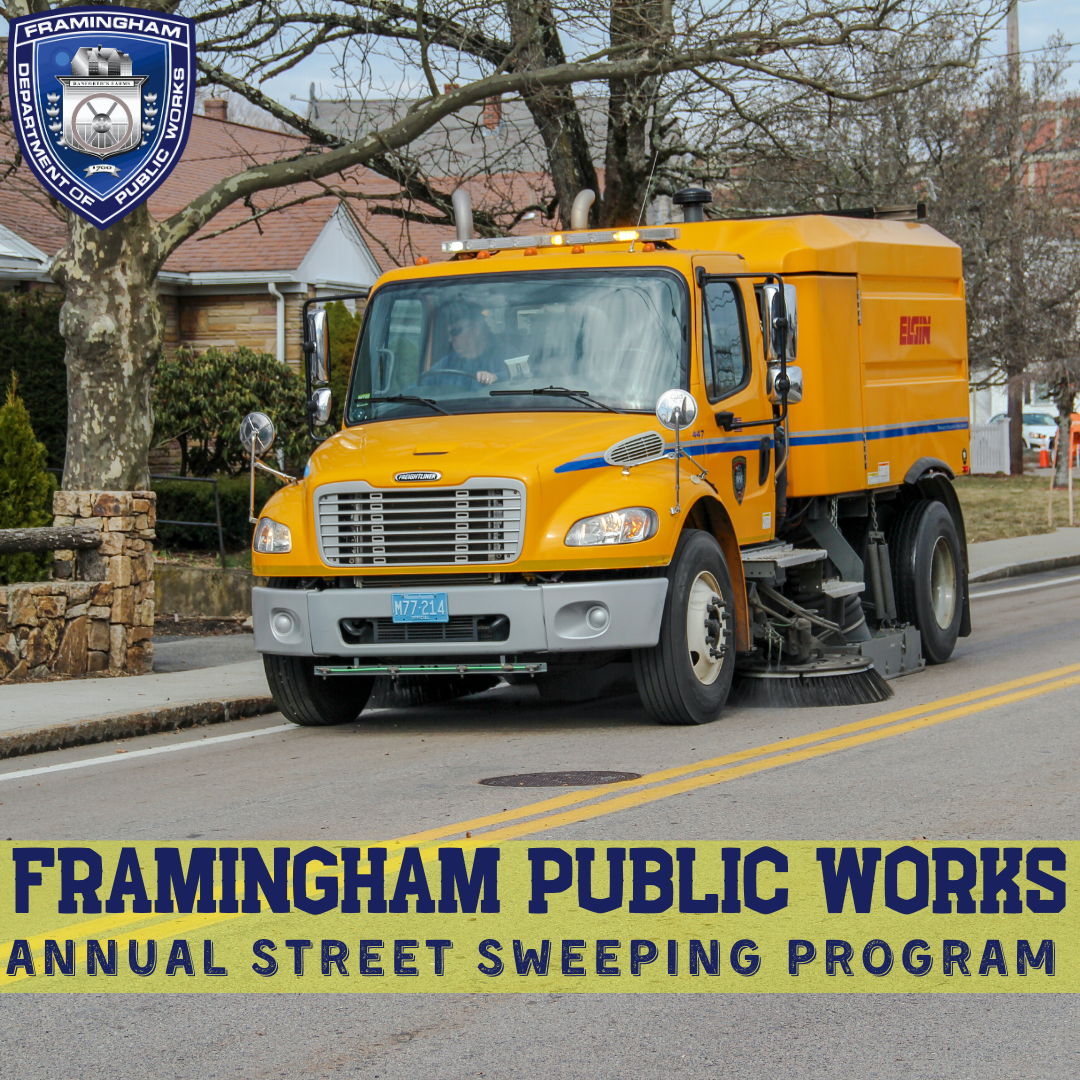 Photo of a yellow street sweeper with the following Text: City of Framingham Annual Street Sweeping