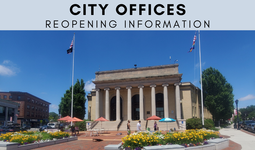 Text: City Offices Reopening Information, photo of the Memorial Building