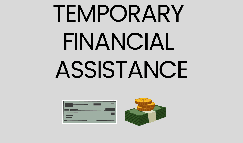 Text: Temporary Financial Assistance, photo of a bank check and money
