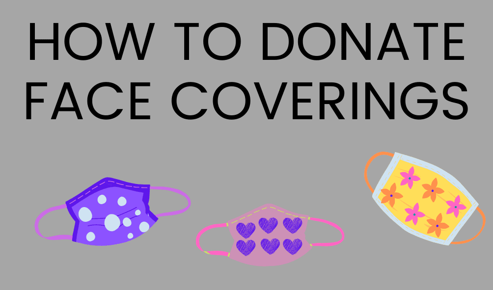 Photo of homemade face coverings in various colors with the following text: How to Donate Face Cover