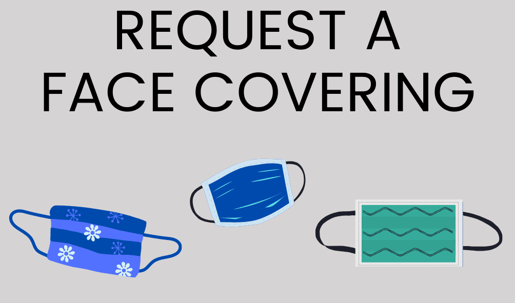 Photo of homemade face coverings in various colors with the following text: Request a Face Covering
