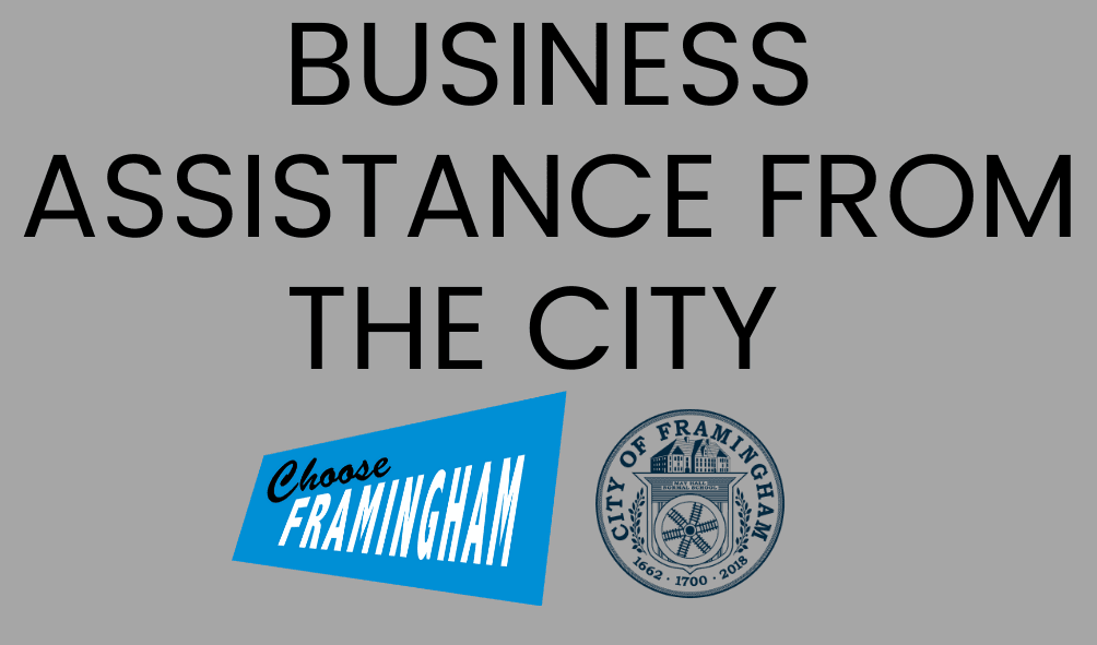Text: Business Assistance from the City, photo of the Choose Framingham logo and City of Framingham