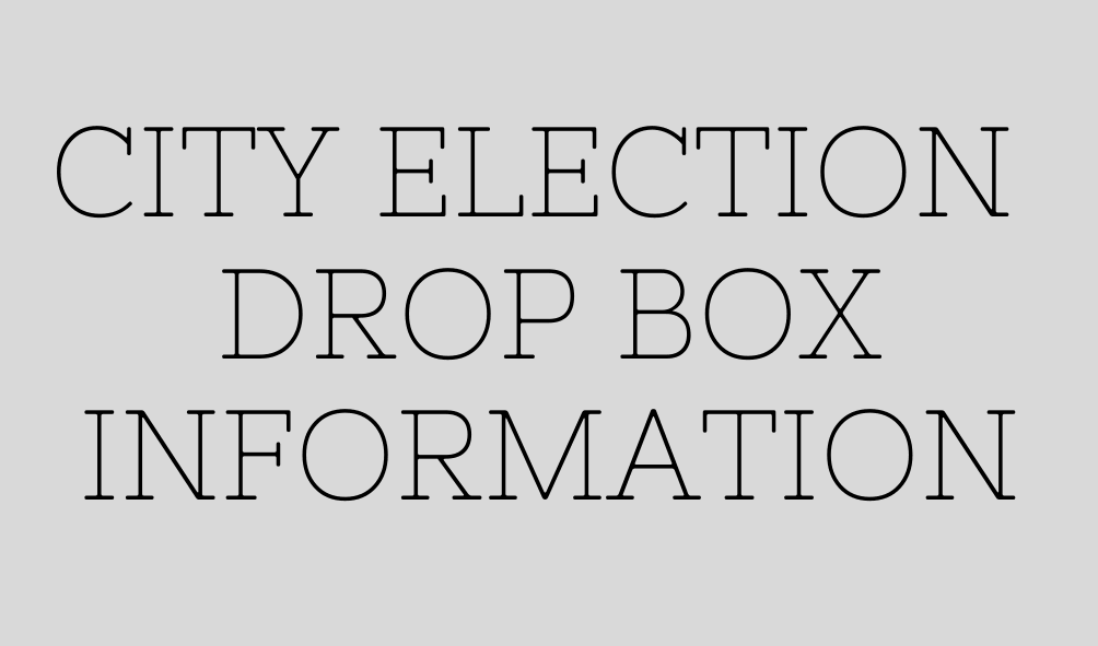 Text: City Election Drop Box Information
