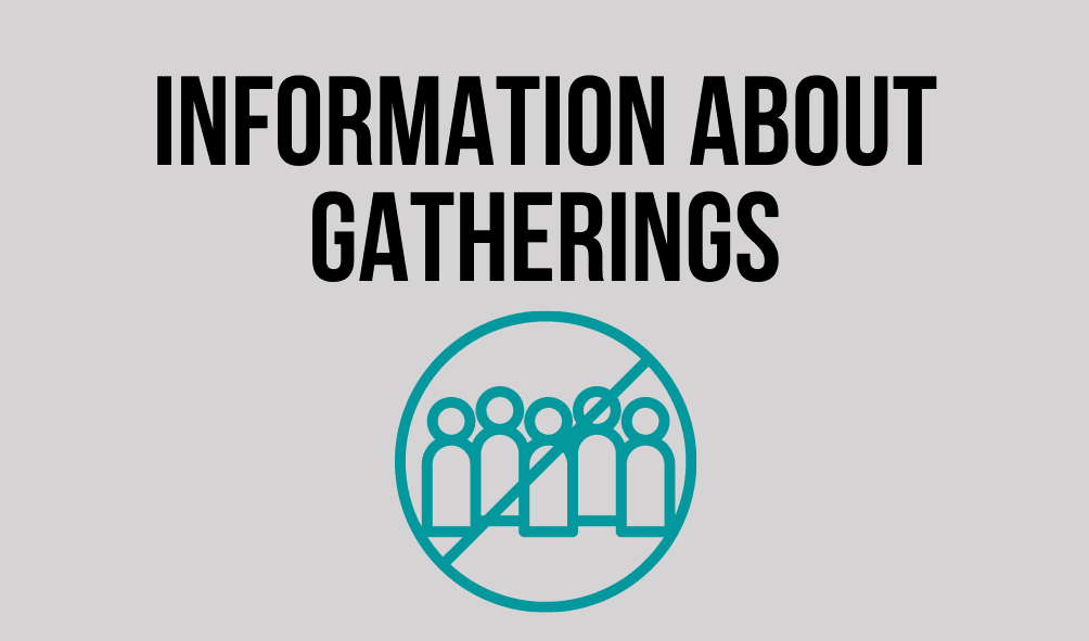 Text: Information about Gatherings, Image of a group of people with a no symbol