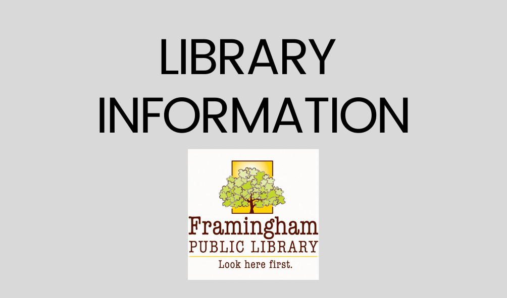 Text: Library Information, graphic: of a tree with the following text: Framingham Public Library