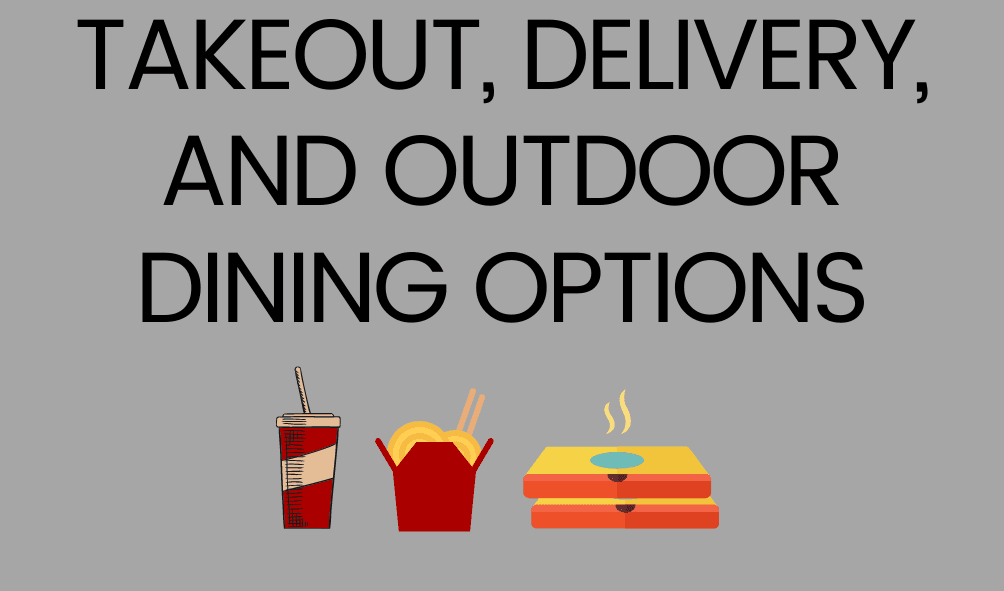 Text: Takeout, Delivery, and Outdoor Dining Options, photo of takeout food and beverage containers