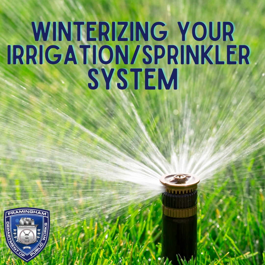 Image of a sprinkler head spitting out water, text: Winterizing your Irrigation/Sprinkler System