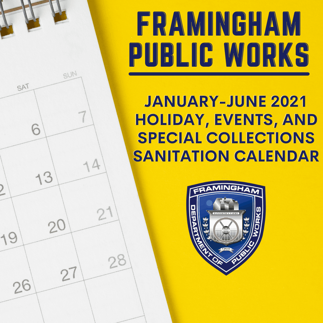 Yellow graphic with an image of a calendar. Text in blue: Framingham Public Works  January-June 2021