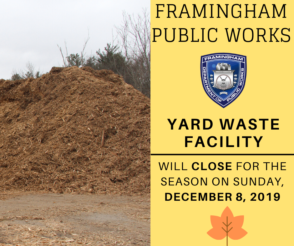 Framingham Public Works Yard Waste Facility will close for the season on Sunday, December 8, 2019